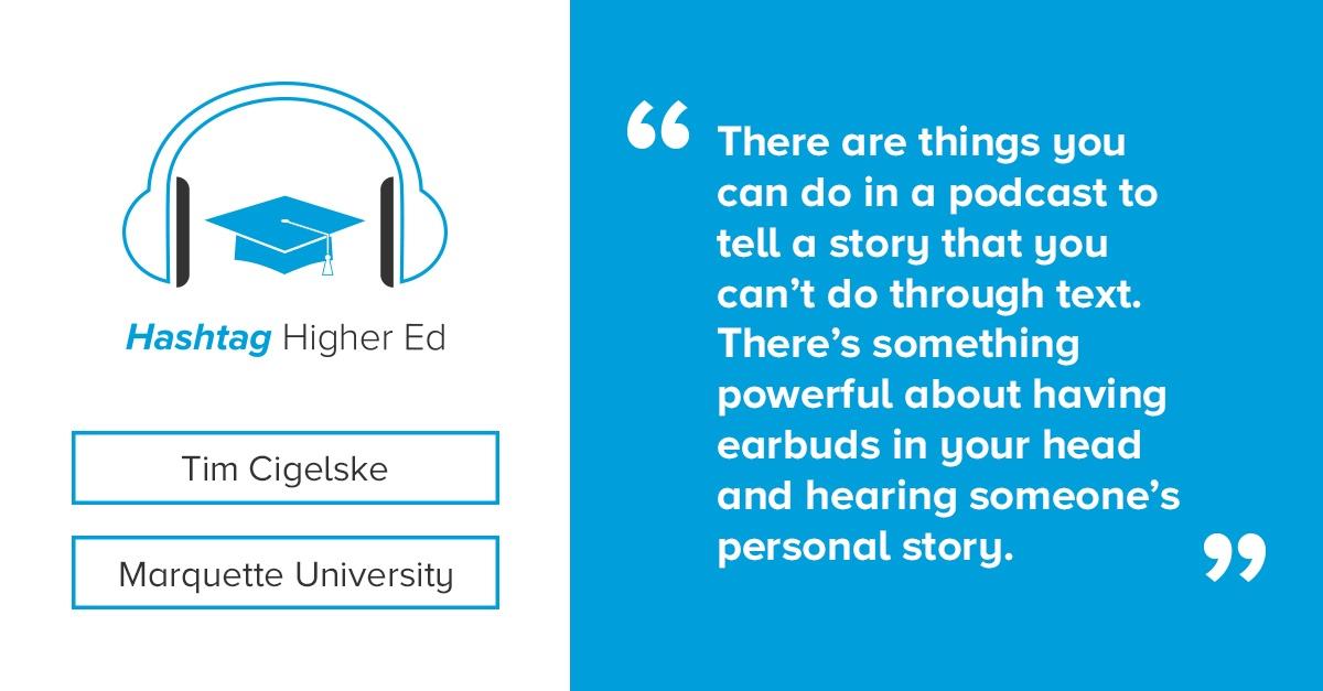 Tim Cigelske Hashtag Higher Ed Podcast