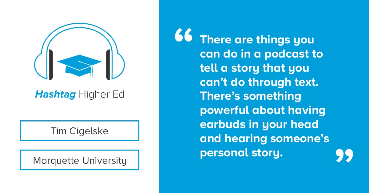 Tim Cigelske Hashtag Higher Ed Podcast